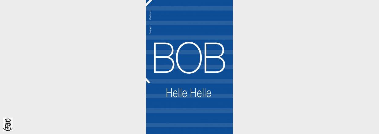 Helle Helle, BOB