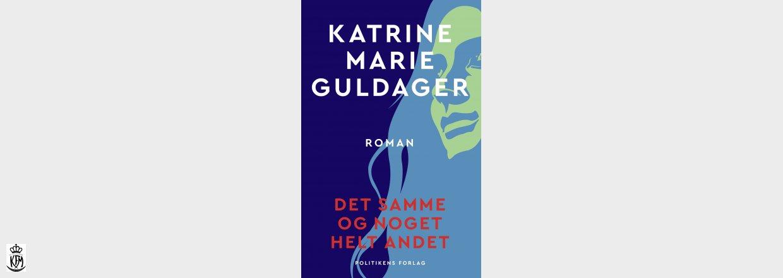 Katrine Marie Guldager, Det samme og noget helt andet