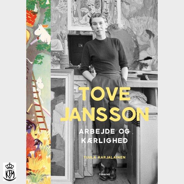 Tuula Karjalainen, Tove Jansson - arbejde og kærlighed