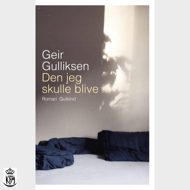 Geir Gulliksen, Den jeg skulle blive - signeret!