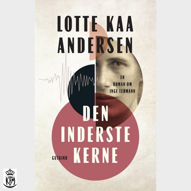 Lotte Kaa Andersen, Den inderste kerne