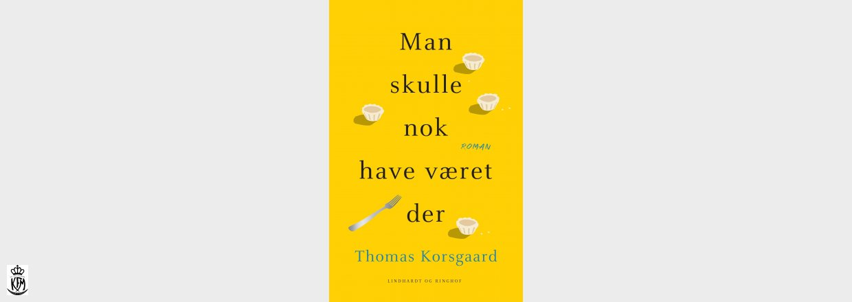 Thomas Korsgaard, Man skulle nok have været der